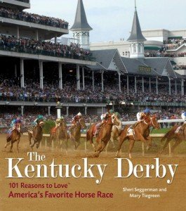The Kentucky Derby- 101 Reasons to Love America's Favorite Horse Race