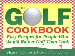 The Golf Cookbook- Easy Recipes for People Who Would Rather Golf Than Cook