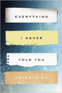 Everything I Never Told You- A Novel