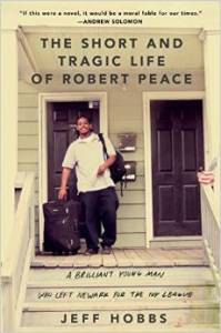 The Short and Tragic Life of Robert Peace- A Brilliant Young Man Who Left Newark for the Ivy League
