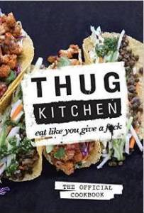 Thug Kitchen- The Official Cookbook- Eat Like You Give a F*ck