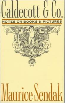 Caldecott & Co.- Notes on Books and Pictures by Maurice Sendak
