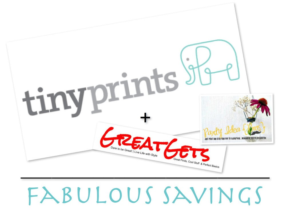 TinyPrints + GreatGets + PartyIdeaPros = Fabulous Savings