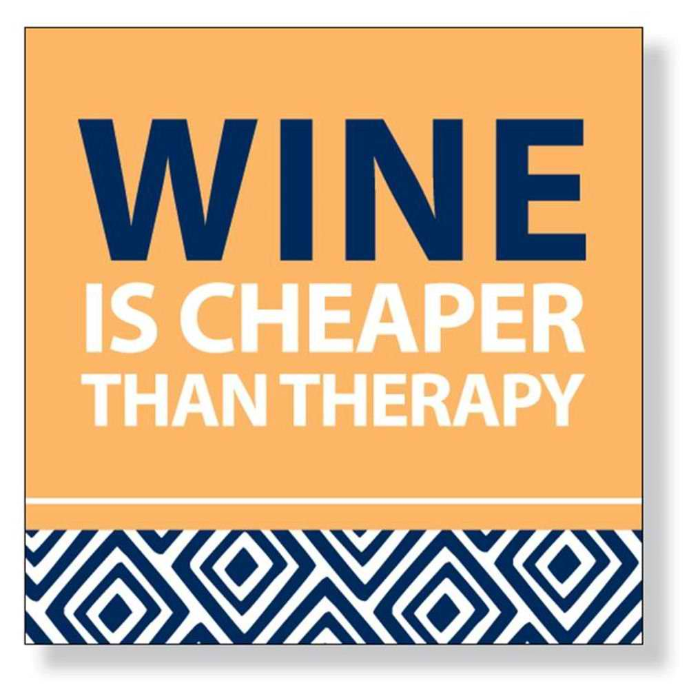 WINE IS CHEAPER THAN THERAPY Cocktail Napkins