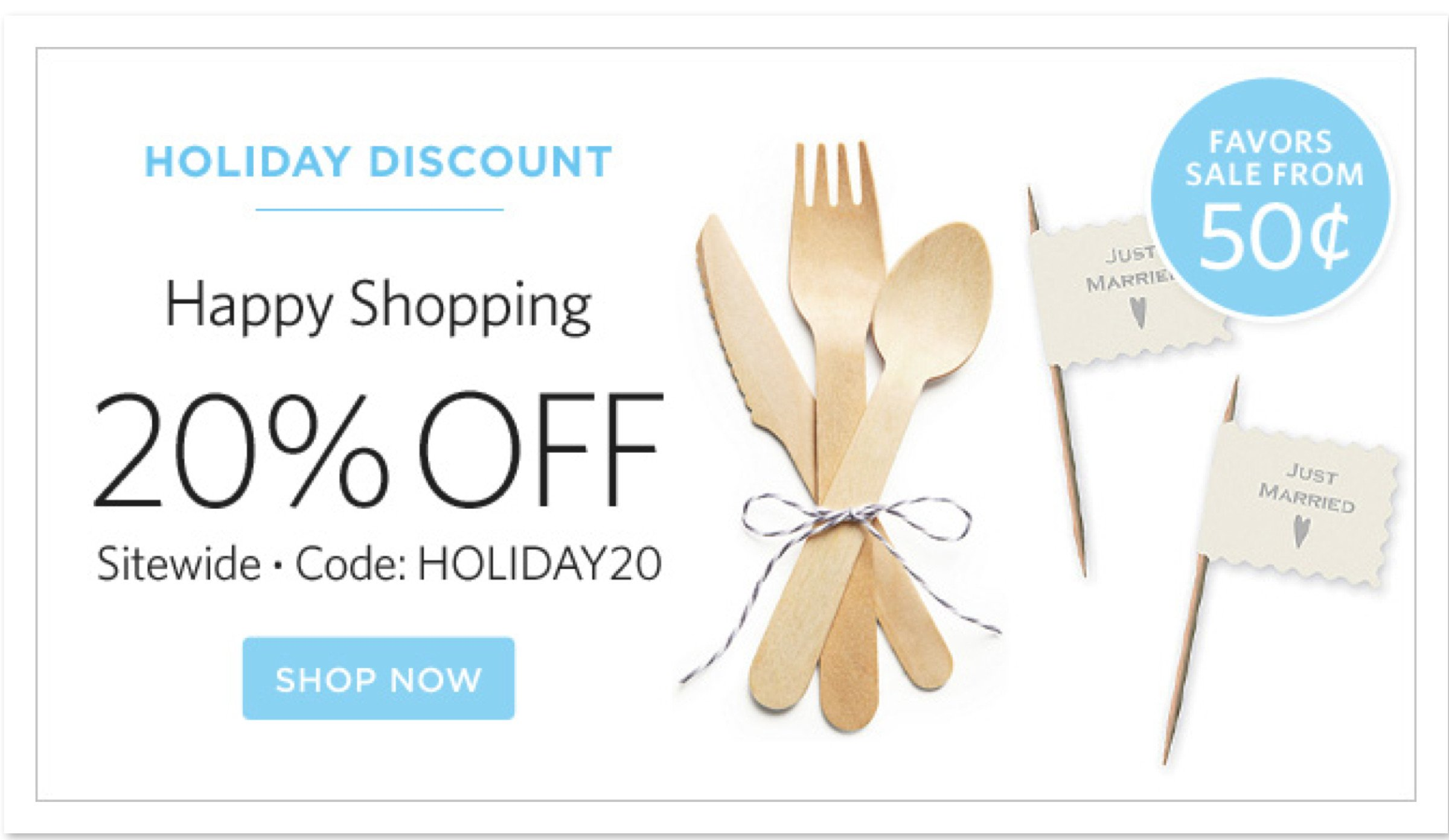 Shop The Knot Labor Day 20% OFF Sale!  Use Promo Code HOLIDAY20