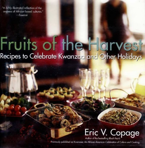 Fruits of the Harvest- Recipes to Celebrate Kwanzaa and Other Holidays