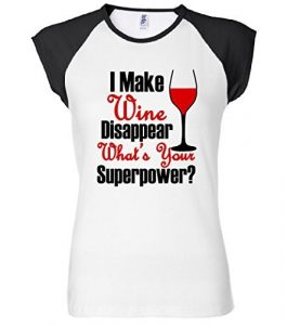 I Make Wine Disappear What's Your Superpower Womens Raglan T-Shirt