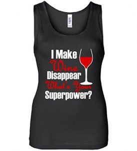 I Make Wine Disappear What's Your Superpower Womens Tank Top