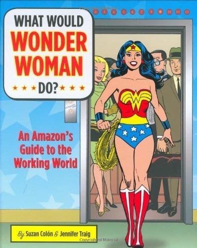 What Would Wonder Woman Do