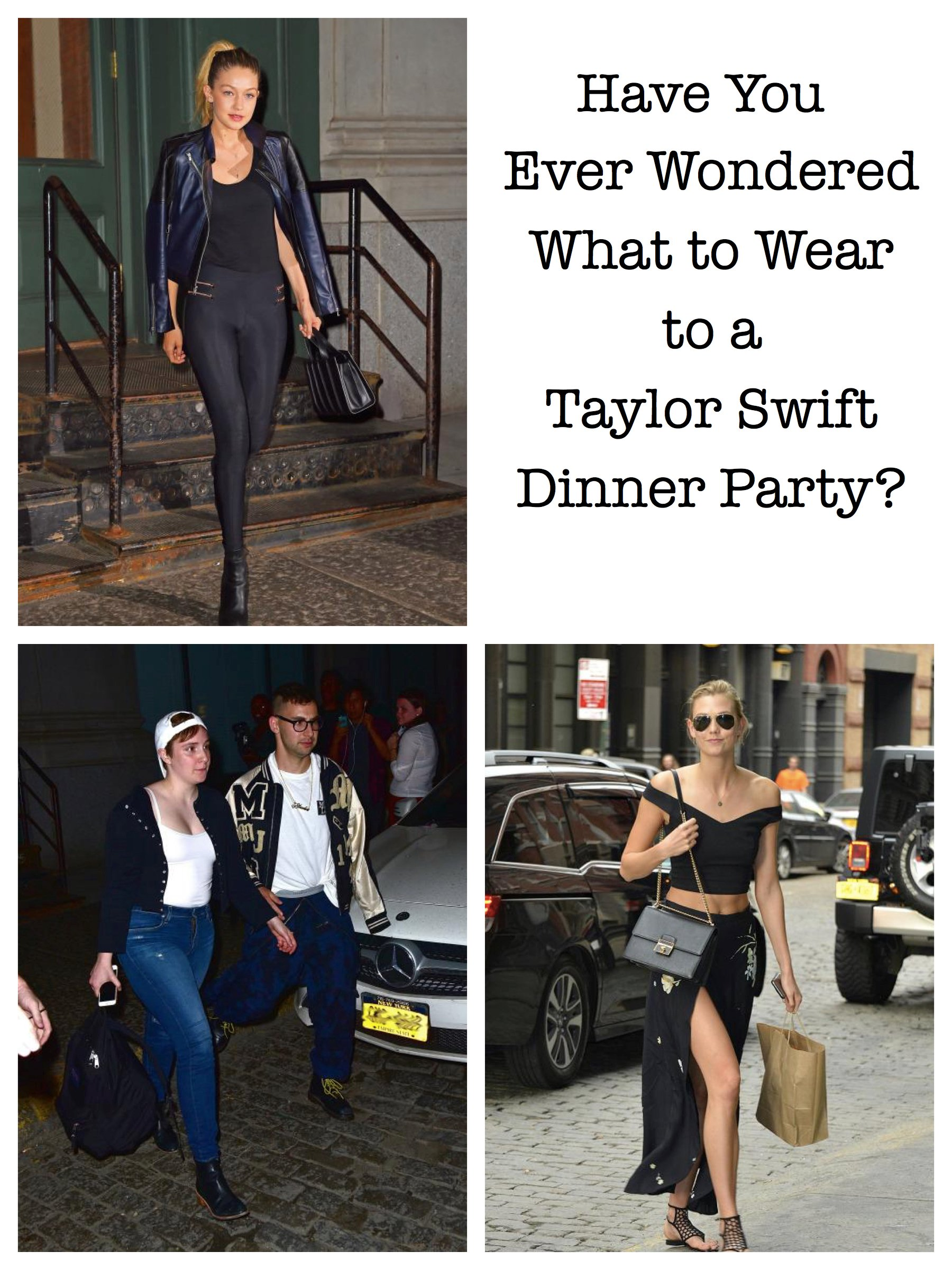 Have You Ever Wondered What to Wear to a Taylor Swift Dinner Party?