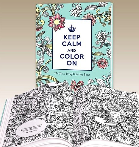 Keep Calm and Color On- The Stress Relief Coloring Book
