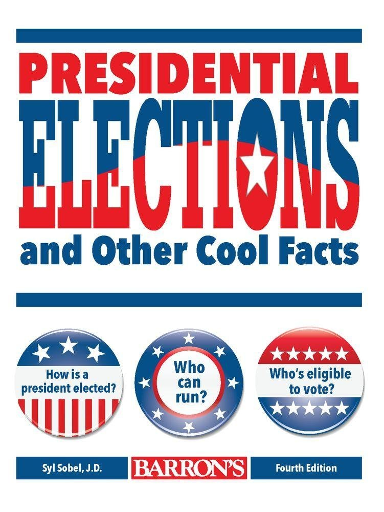 Presidential Elections and Other Cool Facts Paperback Book