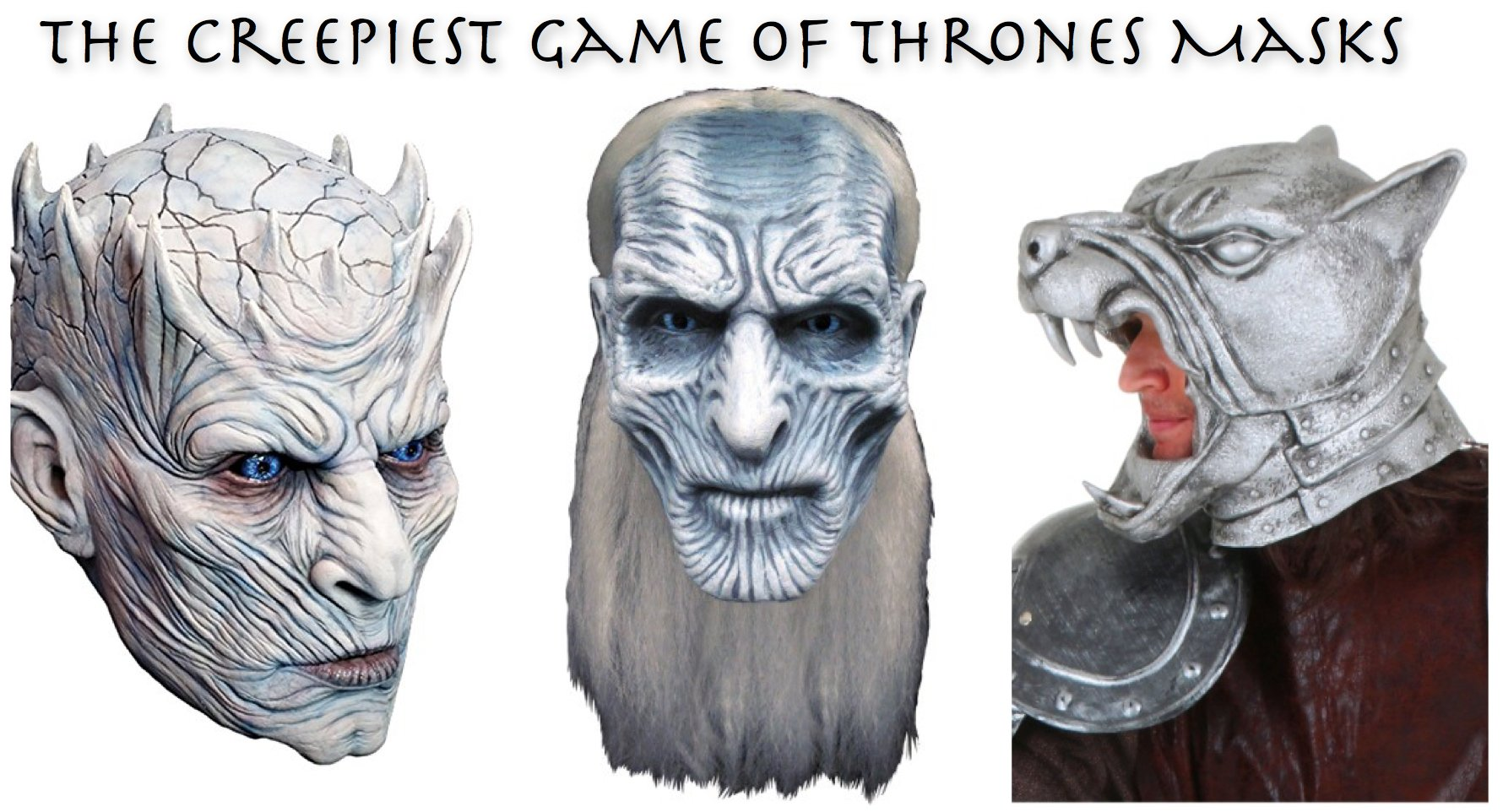 The Creepiest Game of Thrones Masks
