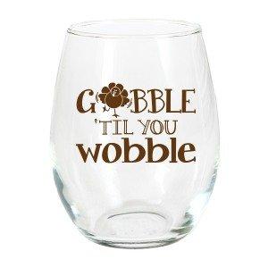 Gobble Til You Wobble Stemless Wine Glass