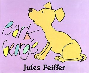 Bark, George, by Jules Feiffer