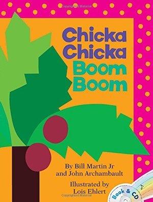 Chicka Chicka Boom Boom by Bill Martin and John Archambault
