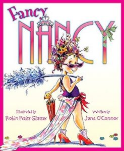 Fancy Nancy by jane OConnor and Robin Preiss Glasser