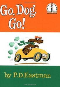 Go Dog Go by PD Eastman