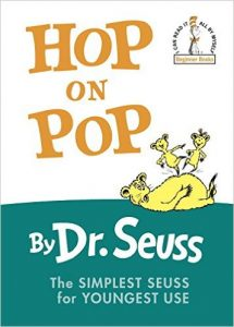 Hop on Pop, by Dr. Seuss
