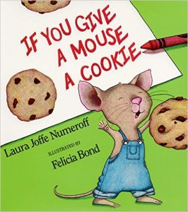 If You Give a Mouse a Cookie, by Laura Joffe Numeroff