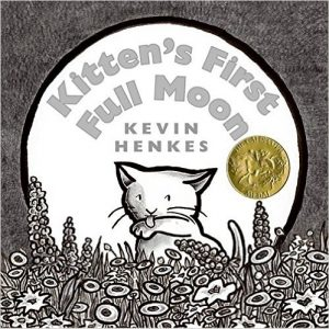 Kitten's First Full Moon, by Kevin Henkes