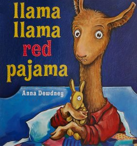Llama Llama Red Pajama, by Anna Dewdney
