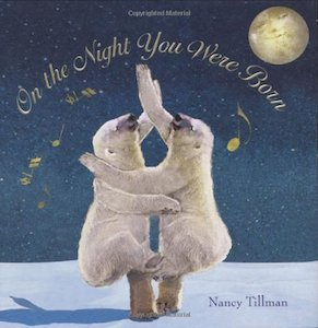 On the Night You Were Born by Nancy Tillman