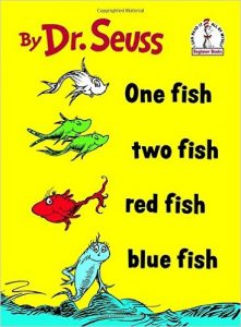 One Fish Two Fish Red Fish Blue Fish, by Dr. Suess