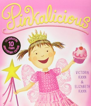 Pinkalicious by Victoria and EIlizabeth Kann