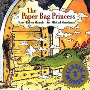 The Paper Bag Princess, by Robert Munsch