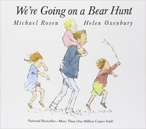 We're Going on a Bear Hunt, by Michael Rosen