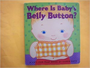 Where Is Baby's Belly Button, by Karen Katz