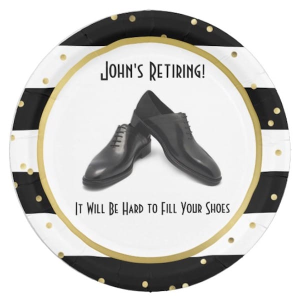 Personalized Retirement Party Paper Plates - It Will Be Hard to Fill Your Shoes