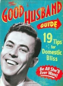 The Good Husband Guide 19 Tips for Domestic Bliss